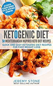 Keto: 50 Mediterranean Inspired Keto Diet Recipes for Quick Weight Loss