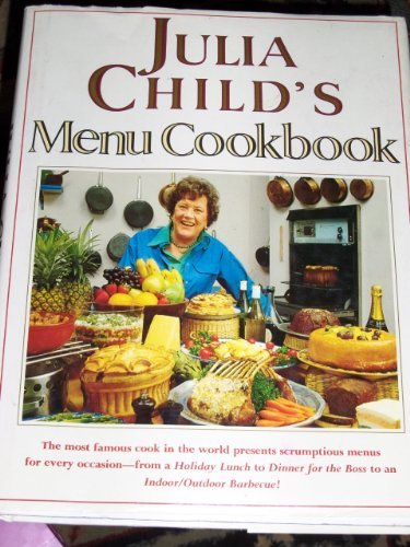 Julia Child's Menu Cookbook, Julia Child
