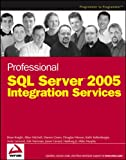 Professional SQL Server 2005 Integration Services (0764584359) by Brian  Knight