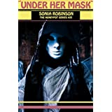 Under Her Mask (Erotica Horror Revenge) (The Honeypot Series Book 25)by Sonia Robinson