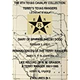 The 8th Texas Cavalry Collection: Terry's Texas Rangers, The Diary Of Ephraim Shelby Dodd, Reminiscences Of The...