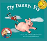img - for Fly Danny, Fly ~ Mom's Choice Gold Award Recipient book / textbook / text book