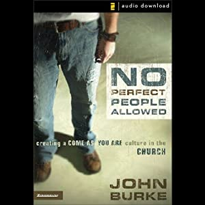 No Perfect People Allowed | [John Burke]