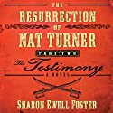 The Resurrection of Nat Turner, Part 2: The Testimony: A Novel (       UNABRIDGED) by Sharon Ewell Foster Narrated by John McLain