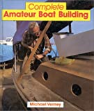 img - for Complete Amateur Boat Building book / textbook / text book