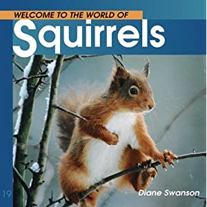 Welcome to the World of Squirrels (Welcome to the World Series)
