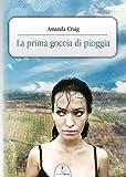 La prima goccia di pioggia (Italian Edition)