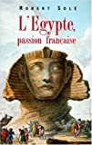 L'Egypte Francaise (French Edition) (2020281449) by Sole, Robert