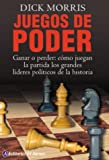 Juegos de poder/ Power Plays: Win or Lose - How historys great political leaders play the game (Spanish Edition)