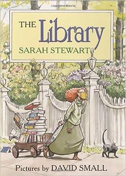 The Library 9780312384548 Sarah Stewart David Small Books