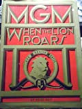 img - for MGM: When the Lion Roars. book / textbook / text book