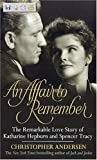 Affair to Remember, An: The Remarkable Love Story Of Katharine Hepburn And Spencer Tracy