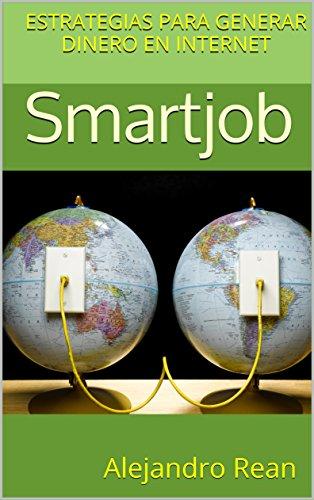 Smartjob: Estrategias para generar dinero en Internet