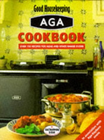 Aga Cookbook: Over 170 Recipes for Agas, Rayburns and Other Range Ovens (Good Housekeeping Cookery Club) (Rayburn Stove compare prices)