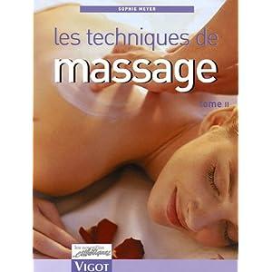 Les techniques de massage : Tome 2 (French edition) Sophie Meyer