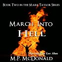 March Into Hell: The Mark Taylor Series, Book 2 (       UNABRIDGED) by M. P. McDonald Narrated by Lee Alan