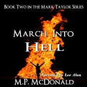 March Into Hell: The Mark Taylor Series, Book 2 | M. P. McDonald