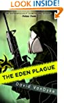 The Eden Plague: Book 1 (Plague Wars)