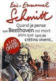 Quand Je Pense Que Beethoven Est Mort Alors Que Tant de Cretins Vivent... Suivi de Kiki Van Beethoven (Romans, Nouvelles, Recits (Domaine Francais)) (French Edition) (2226215204) by Schmitt, Eric-Emmanuel