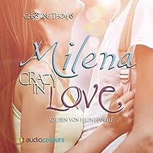 Milena - Crazy in Love Hörbuch von Christine Thomas Gesprochen von: Helen Hankele