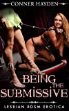 Being The Submissive - Lesbian BDSM Erotica (English Edition)