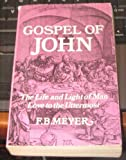 Gospel of John: The Life and Light of Man, Love to the Uttermost (0551001178) by F. B. Meyer