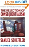 The Rejection of Consequentialism: A Philosophical Investigation of the Considerations Underlying Rival Moral Conceptions (Clarendon Paperbacks)