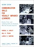 img - for Communication Skills for Visually Impaired Learners: Braille, Print, and Listening Skills for Students Who Are Visually Impaired by Randall K. Harley (1997-04-01) book / textbook / text book