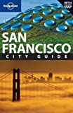 Alison Bing San Francisco: City Guide (Lonely Planet City Guides)