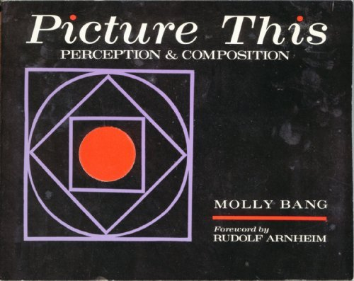 Picture This: Perception & Composition by Molly Bang (1991-09-02) (Picture This By Molly Bang compare prices)