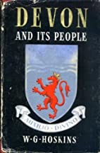 Devon and Its People by W. G. Hoskins