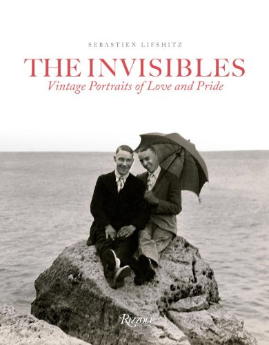 The Invisibles: Vintage Portraits of Love and Pride: Gay Couples in the Early Twentieth Century