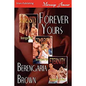 Forever Yours [Intensity: Complexity : Eternity] (Siren Publishing Menage Amour)