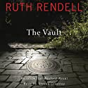 The Vault: An Inspector Wexford Novel (       UNABRIDGED) by Ruth Rendell Narrated by Steven Crossley