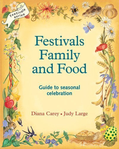 Festivals, Family and Food by Judy Large, Diana Carey (1998) Paperback (Festivals Family And Food compare prices)