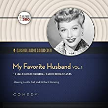 My Favorite Husband, Vol. 1: Classic Radio Collection (       UNABRIDGED) by Hollywood 360, CBS Radio Narrated by Lucille Ball, Richard Denning