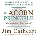 The Acorn Principle: Know Yourself, Grow Yourself Hörbuch von Jim Cathcart Gesprochen von: Jim Cathcart