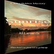 Sunrise: A John Bekker Mystery | [Al Lamanda]