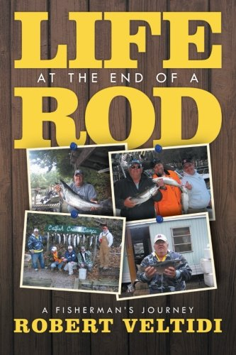 Life at the End of a Rod: A Fisherman's Journey