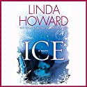 Ice: A Novel (       UNABRIDGED) by Linda Howard Narrated by Fred Sanders
