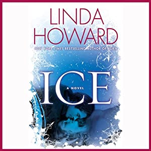 Ice: A Novel | [Linda Howard]