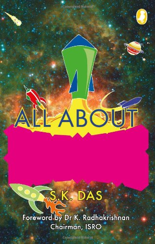 All About Rockets, by S.K. Das
