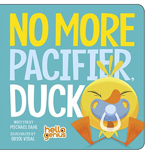 No More Pacifier, Duck (Hello Genius)
