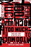 img - for Too Much: Tales of Excess book / textbook / text book