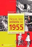 echange, troc Marie-Pascale Rauzier, Emmanuel Rauzier - Nous, les enfants de 1955 : De la naissance à l'âge adulte