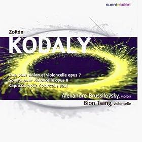 Kod�ly: Duo pour Violon et Violoncelle, Sonate pour violoncelle, Capriccio