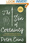 The Sin of Certainty: Why God Desires...