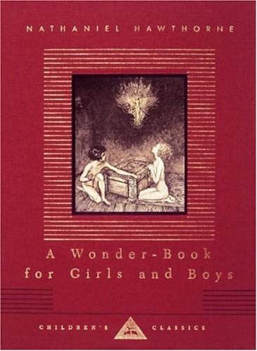 A Wonder-Book for Girls and Boys (Everyman's Library Children's Classics)