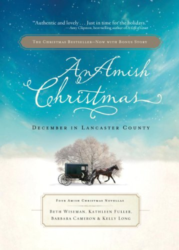 An Amish Christmas, Expanded Edition: A Choice to Forgive / A Miracle for Miriam / One Child / Christmas Cradles