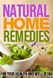 Natural Home Remedies: For your health and wellbeing
